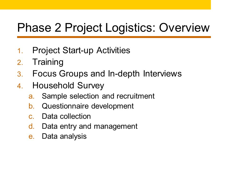 Phase 2 Project Logistics: Overview 1  Project Start-up