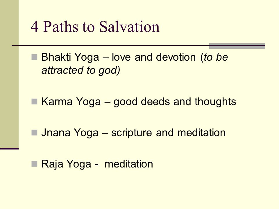 3 4 Paths To Salvation Bhakti Yoga Love And Devotion Be Attracted God Karma Good Deeds Thoughts Jnana Scripture Meditation