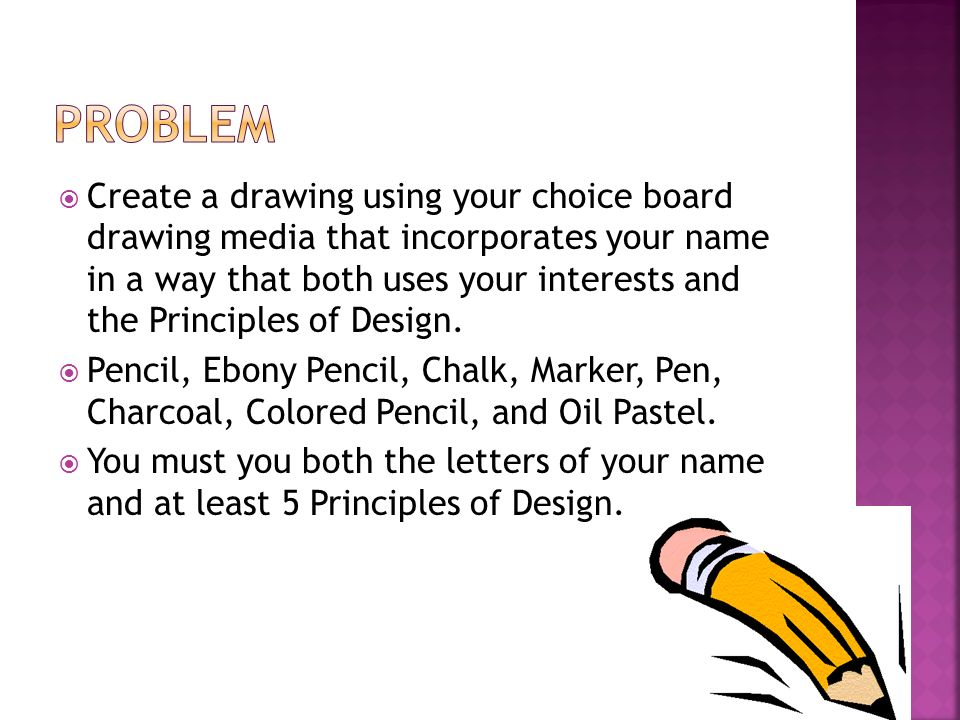 Create A Drawing Using Your Choice Board Media That Incorporates Name In