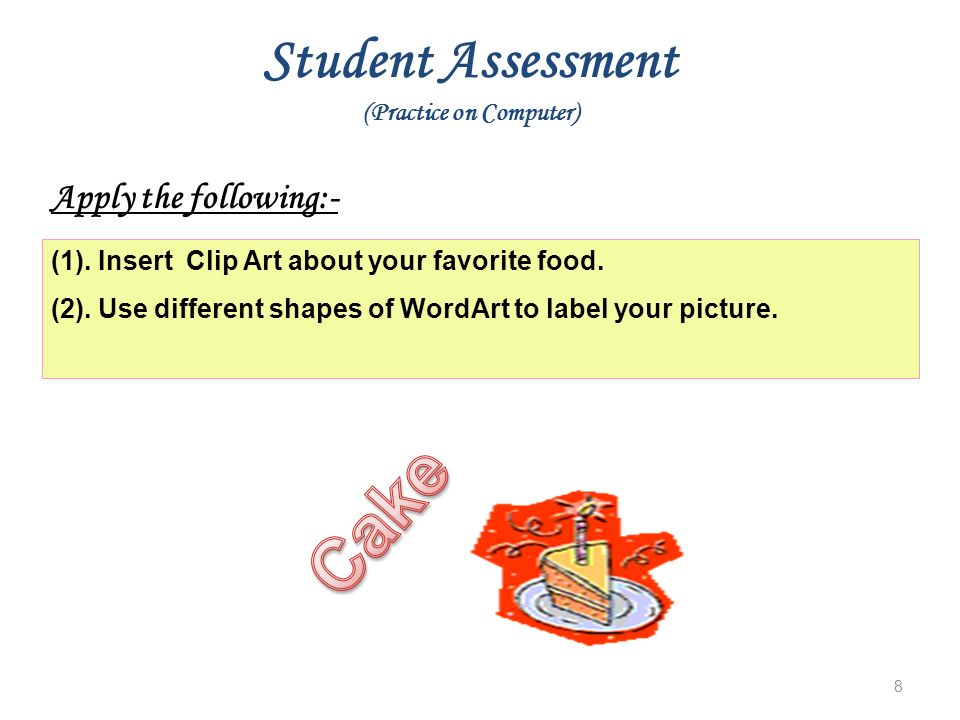 Student Assessment (Practice on Computer) (1). Insert Clip Art about your favorite food.