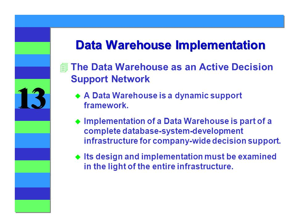 13 Chapter 13 The Data Warehouse Database Systems: Design