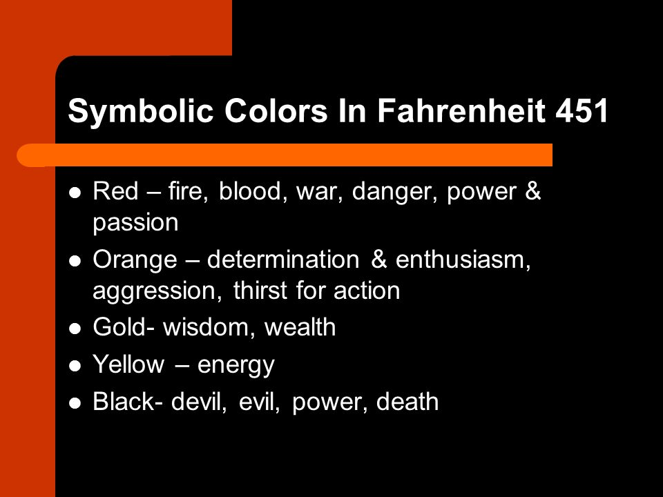 exploring the symbolism used in fahrenheit 451 In ray bradbury's fahrenheit 451, you journey to the 24th century to an overpopulated world in which the media controls the masses, censorship prevails over intellect, and books are considered evil because they make people question and think.