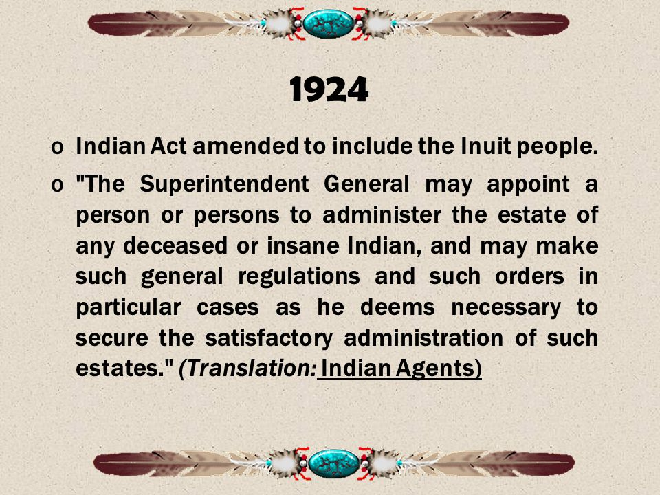 1924 oIndian Act amended to include the Inuit people.