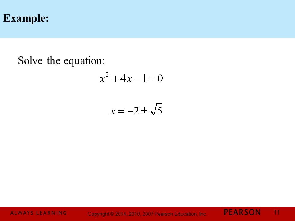 Copyright © 2014, 2010, 2007 Pearson Education, Inc. 11 Example: Solve the equation: