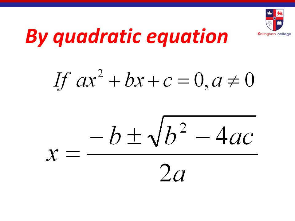 Solving a Quadratic Equation by the quadratic Formula