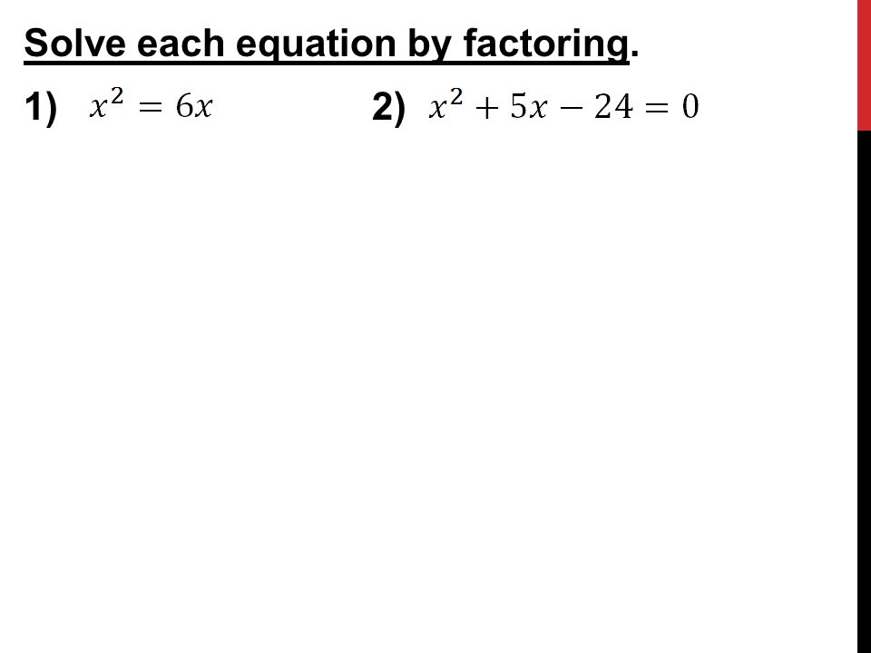 Solve each equation by factoring. 1)2)