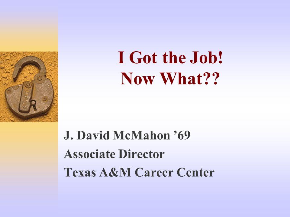 i got the job now what j david mcmahon 69 associate director
