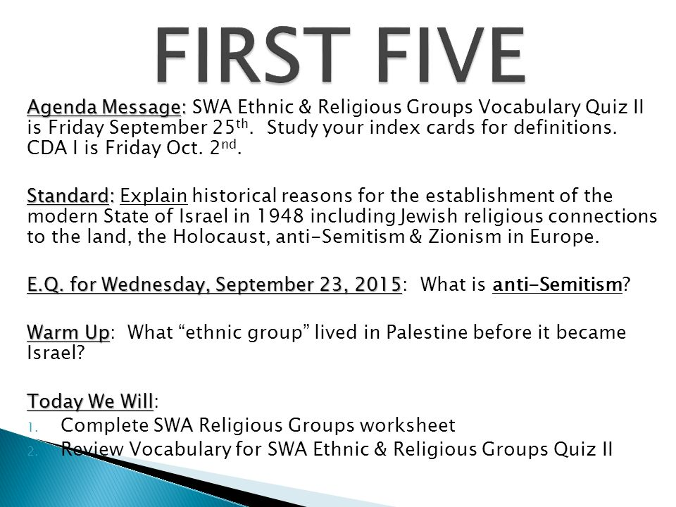 Agenda Message: Agenda Message: SWA Ethnic & Religious Groups Vocabulary Quiz II is Friday September 25 th.