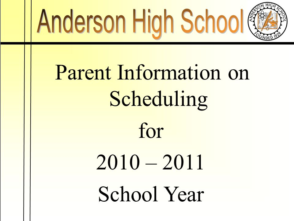 Parent Information on Scheduling for 2010 – 2011 School Year