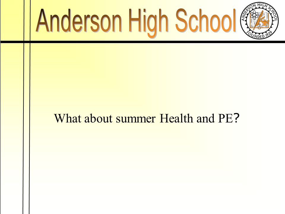 What about summer Health and PE