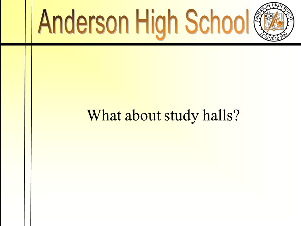 What about study halls