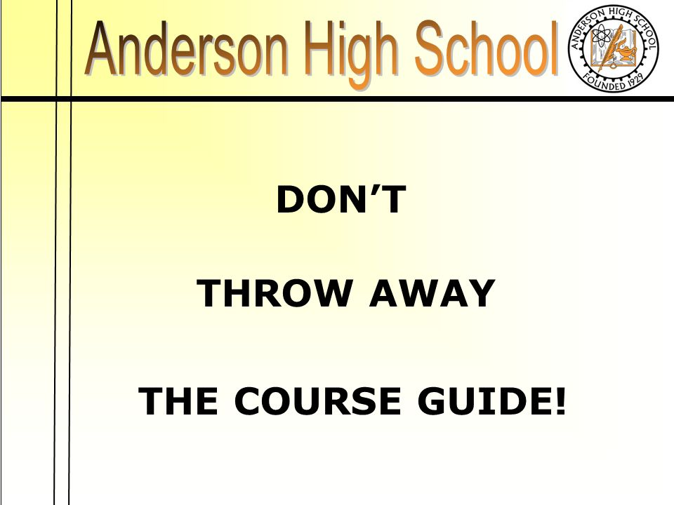 DON'T THROW AWAY THE COURSE GUIDE!