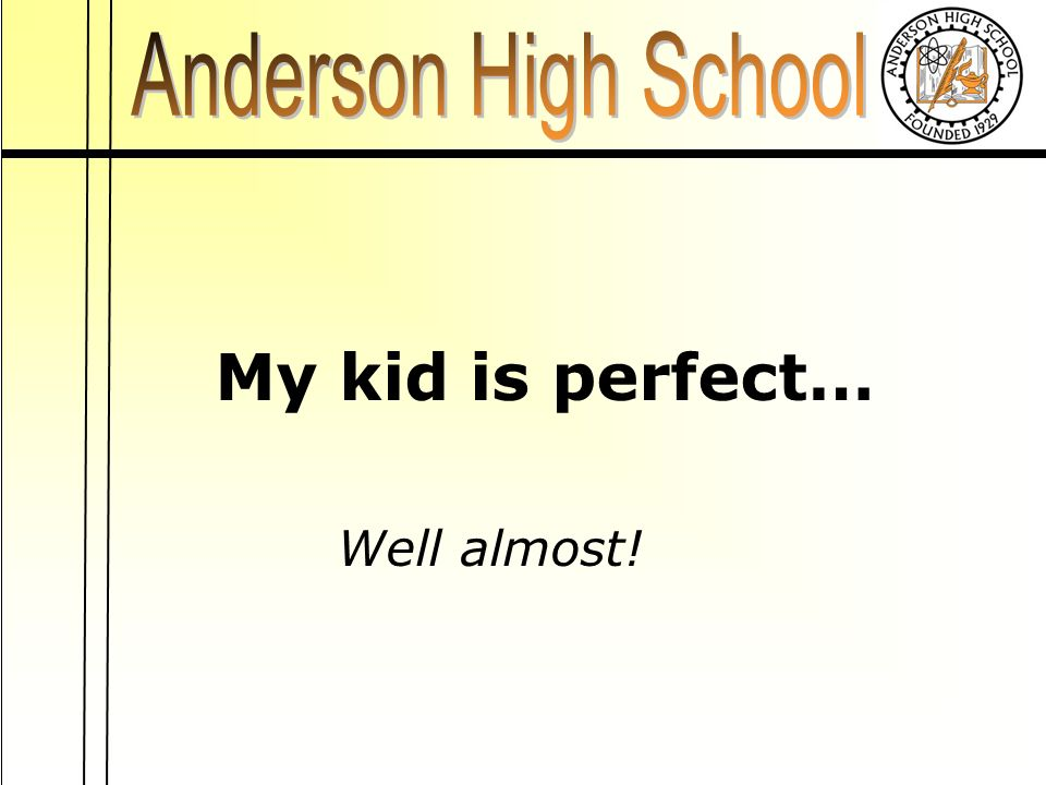 My kid is perfect… Well almost!