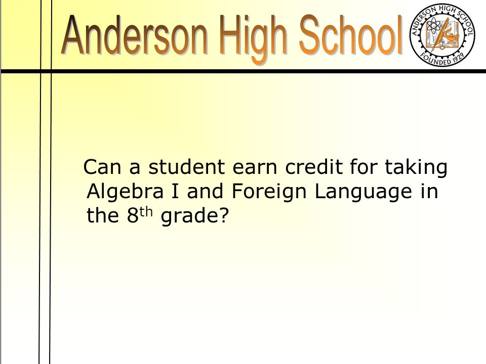 Can a student earn credit for taking Algebra I and Foreign Language in the 8 th grade