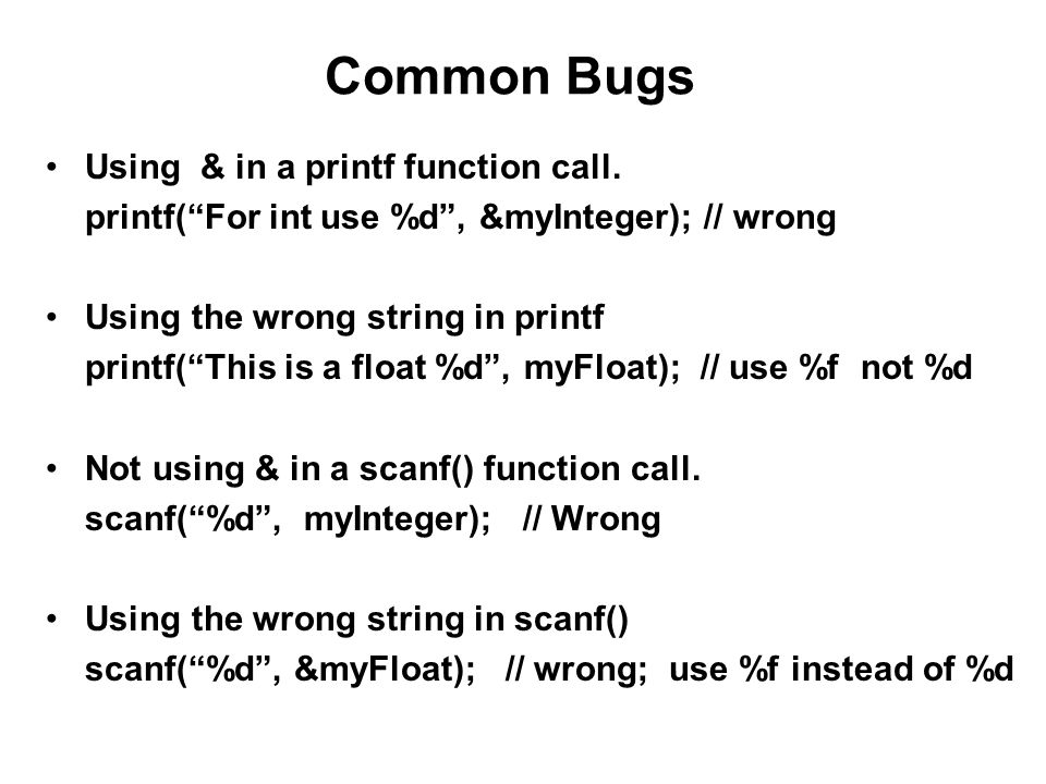Common Bugs Using & in a printf function call.