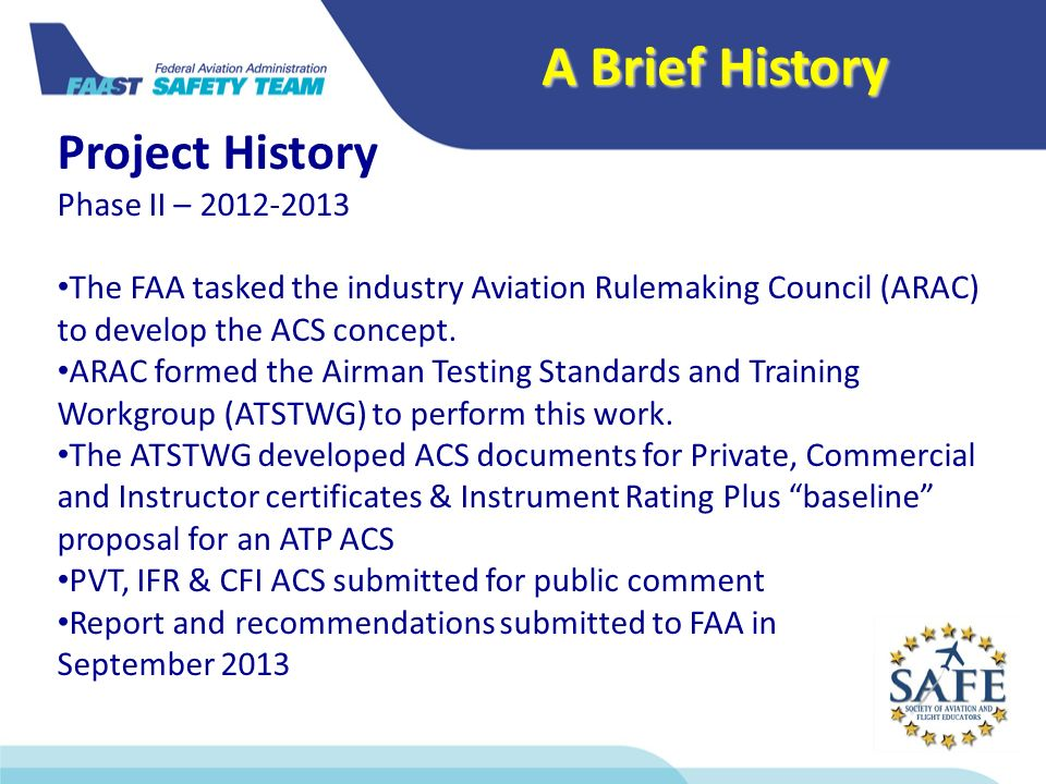 a48bf2e57c4 A Brief History Project History Phase II – The FAA tasked the industry  Aviation Rulemaking Council