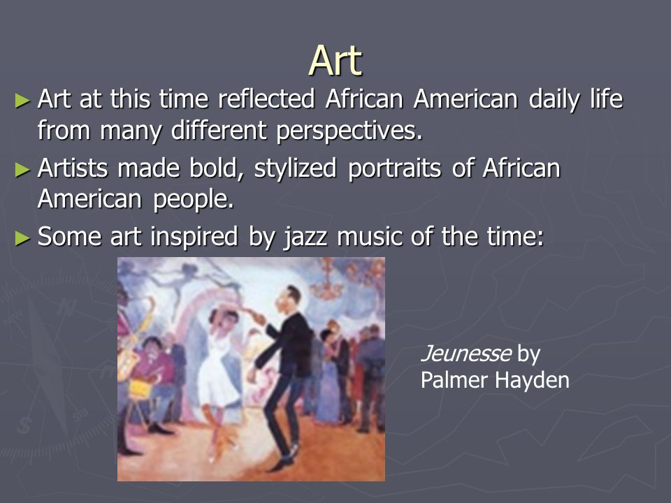 Art ► Art at this time reflected African American daily life from many different perspectives.