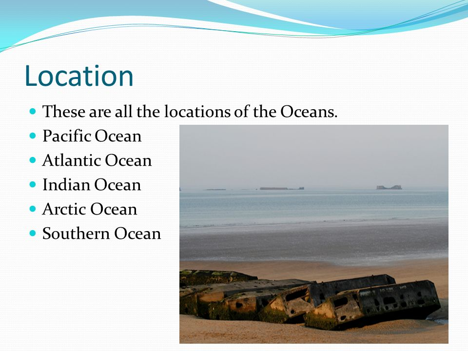 location these are all the locations of the oceans pacific ocean