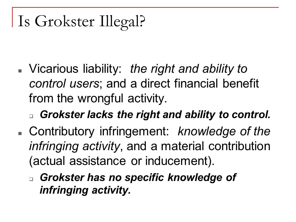 Is Grokster Illegal.