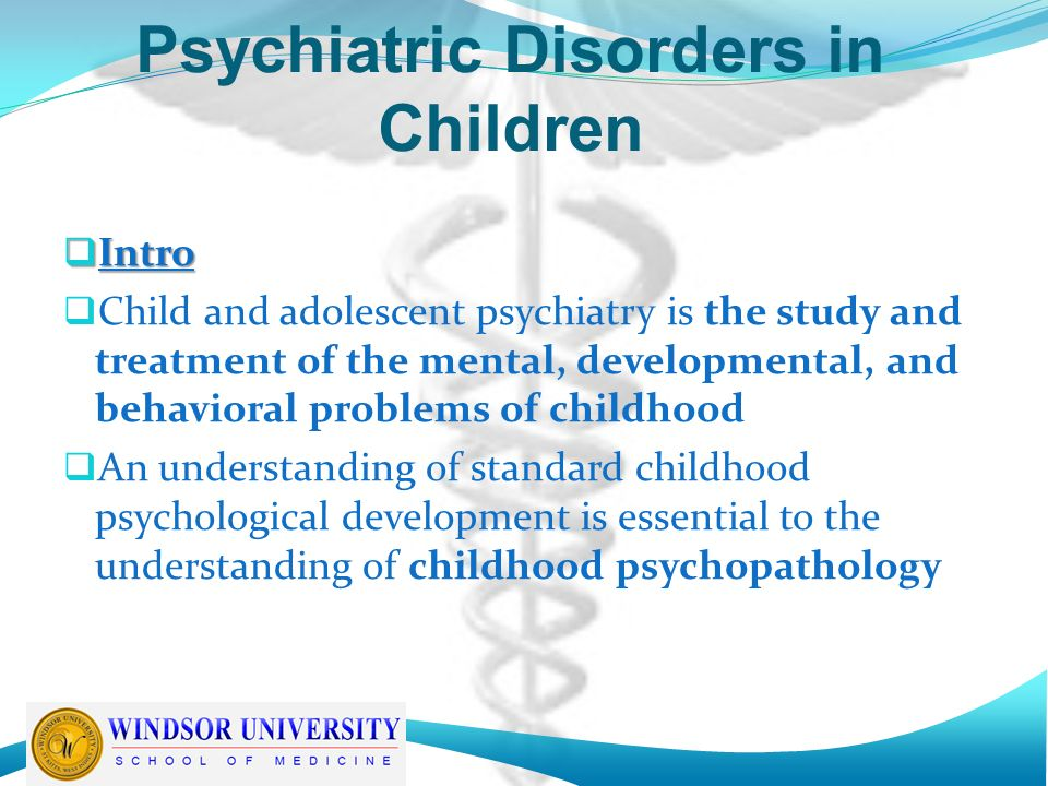 Childhood Psychiatric Disorders >> Izben C Williams Md Mph Instructor Psychiatric Disorders In