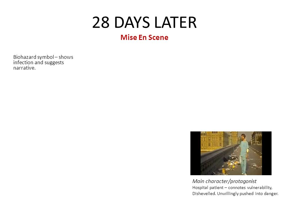 28 DAYS LATER Mise En Scene Biohazard symbol – shows infection and suggests narrative.