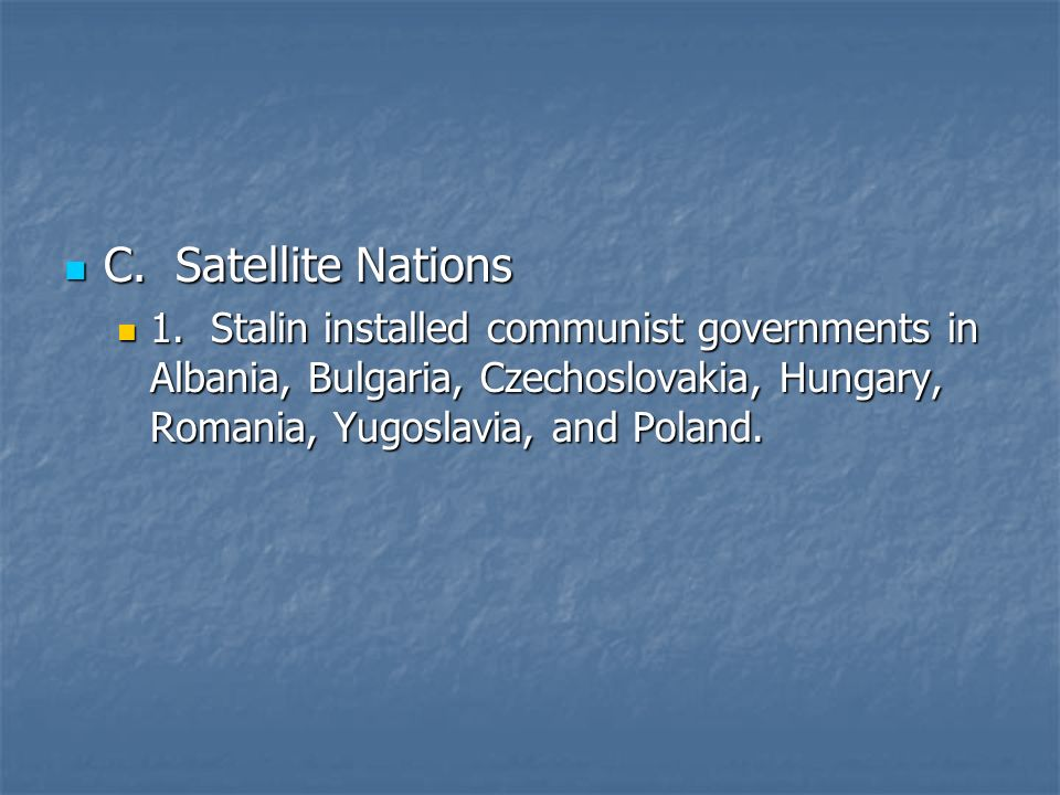 C. Satellite Nations C. Satellite Nations 1.