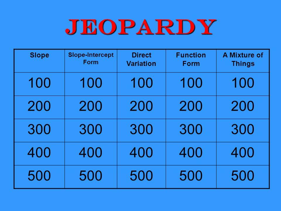 slope intercept form jeopardy  Jeopardy Slope Slope-Intercept Form Direct Variation ...