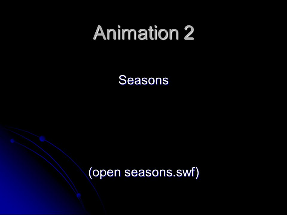 Animation 2 Seasons (open seasons.swf)