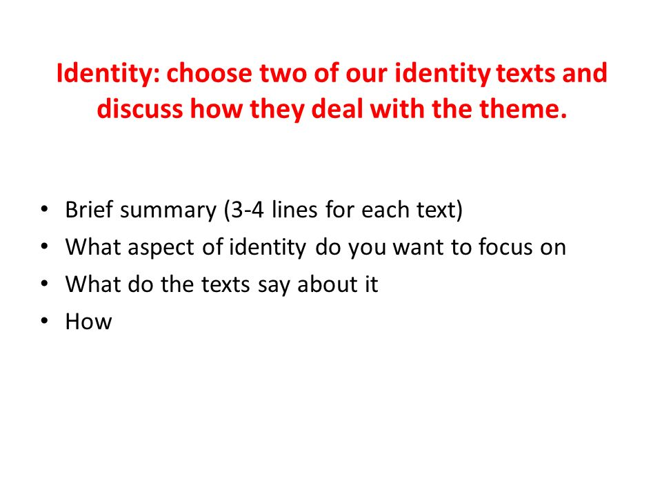 Argumentative Essay Thesis Identity Choose Two Of Our Identity Texts And Discuss How They Deal With  The Theme Proposal Essay Sample also Political Science Essay Topics How To Structure An Essay Identity Choose Two Of Our Identity  English Essays For High School Students