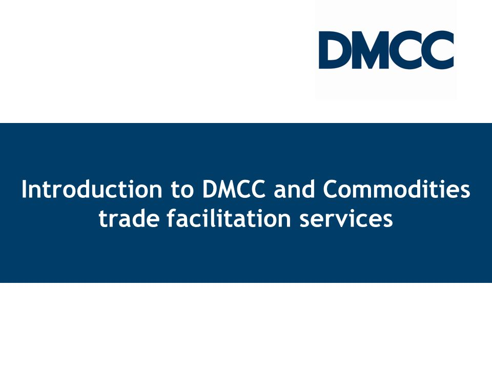 D Introduction to DMCC and Commodities trade facilitation