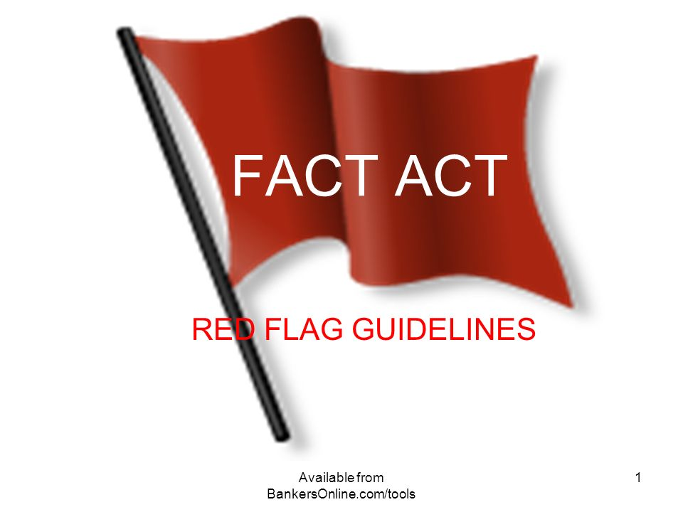 1 Available From BankersOnline Tools FACT ACT RED FLAG GUIDELINES