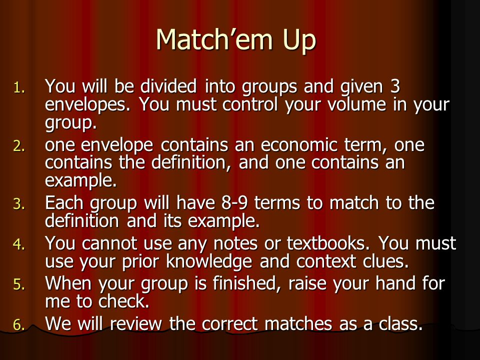 Match'em Up 1. You will be divided into groups and given 3 envelopes.