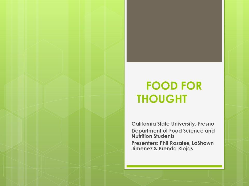 FOOD FOR THOUGHT California State University, Fresno Department of