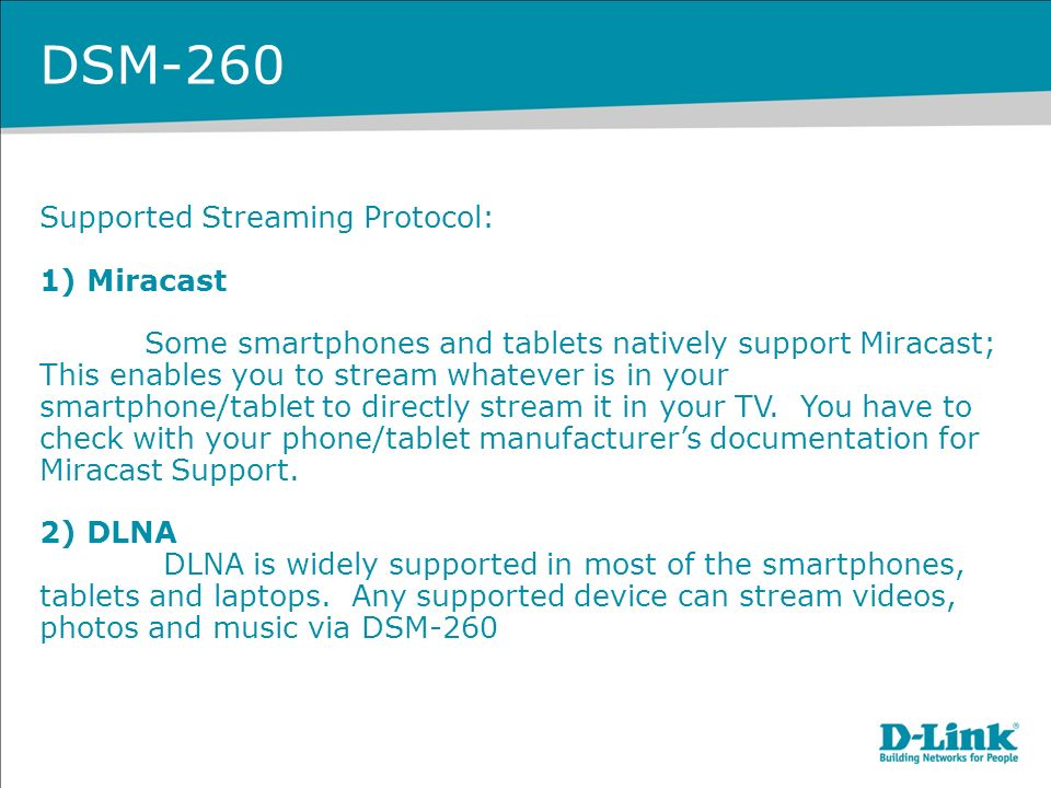 DSM-260  Features Streaming Stream photos and videos from a mobile