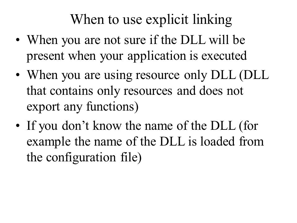 Lecture 11 Dynamic link libraries  Differences between static