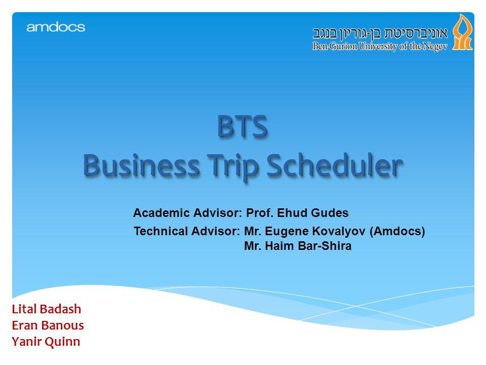 bts business trip scheduler lital badash eran banous yanir quinn
