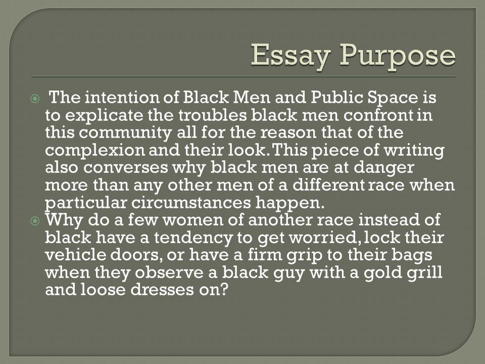 Narrative Essay Examples High School The Intention Of Black Men And Public Space Is To Explicate The Troubles Black  Men Health Promotion Essays also What Is Thesis Statement In Essay The Intention Of Black Men And Public Space Is To Explicate The  Descriptive Essay Thesis