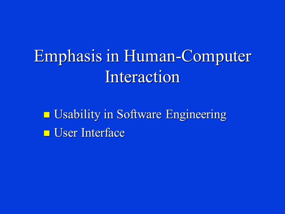 Screen Design Week 7 Emphasis In Human Computer Interaction Usability In Software Engineering Usability In Software Engineering User Interface User Ppt Download