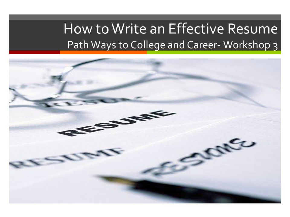 How To Write An Effective Resume Path Ways To College And Career