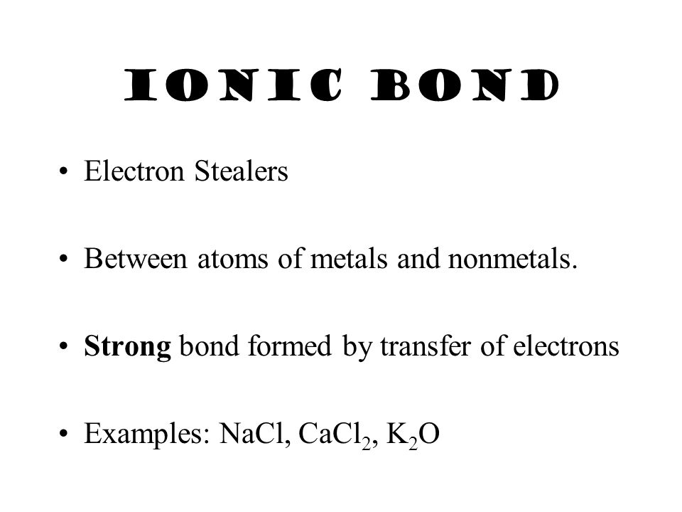IONS & Bonds Positive ions attract negative ions to form ionic bonds.