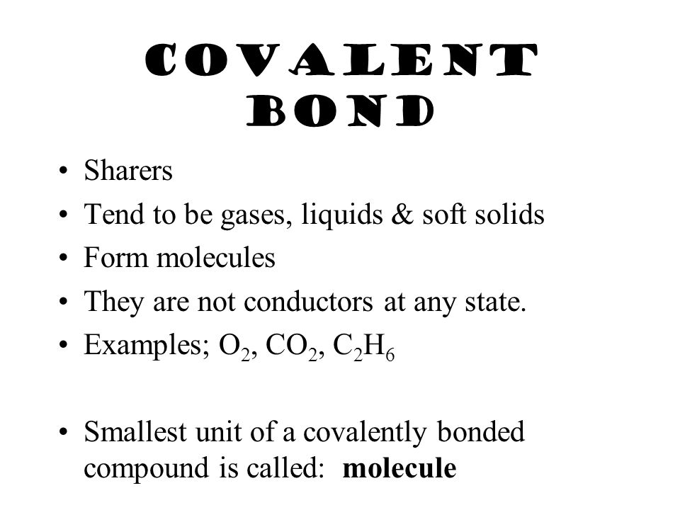 Covalent Bond Between 2 or more nonmetal elements. Formed by sharing electron pairs.