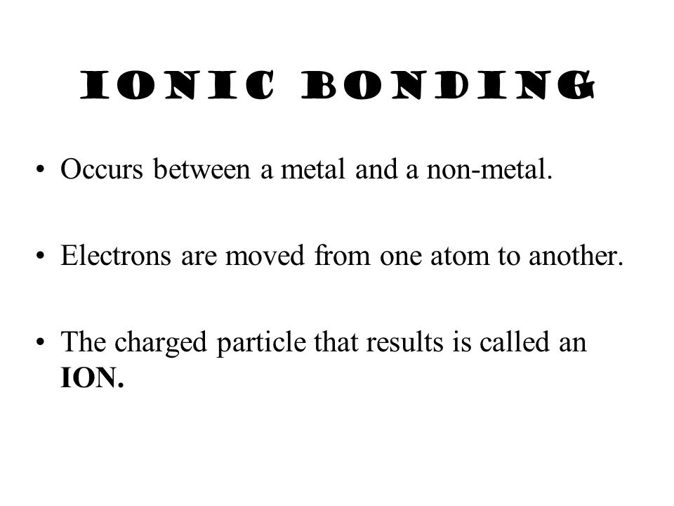 Chemical bonds Atoms attempt to fill electron shells.