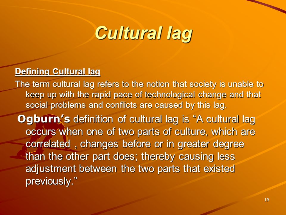 cultural lag occurs because