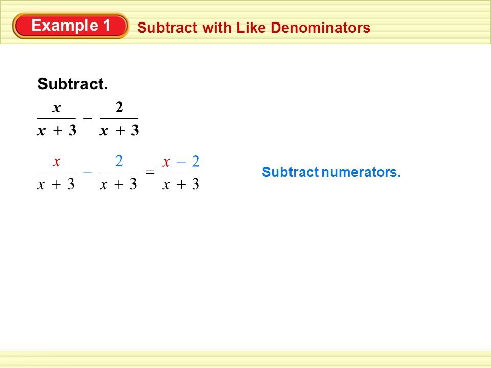 Example 1 Subtract with Like Denominators Subtract.
