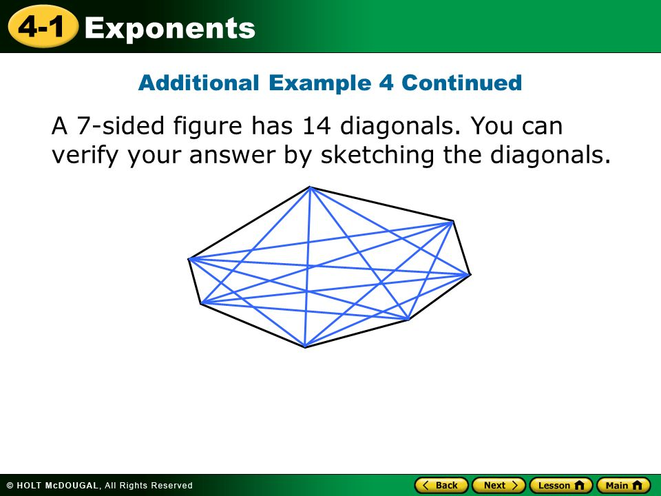 4-1 Exponents A 7-sided figure has 14 diagonals.