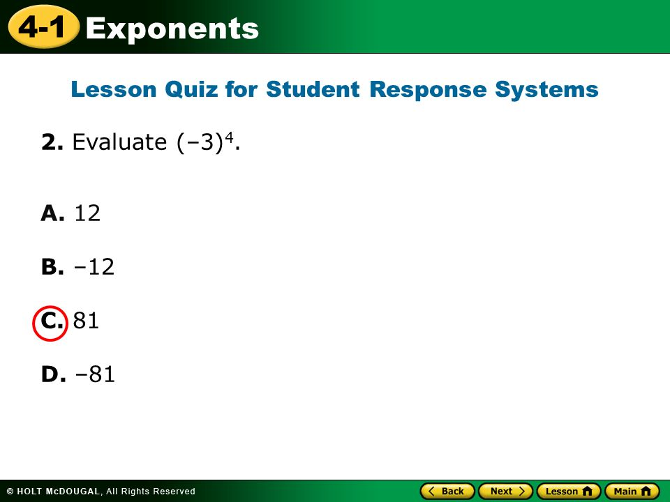 4-1 Exponents 2. Evaluate (–3) 4. A. 12 B. –12 C.