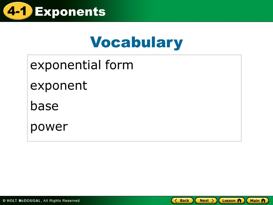 4-1 Exponents Vocabulary exponential form exponent base power