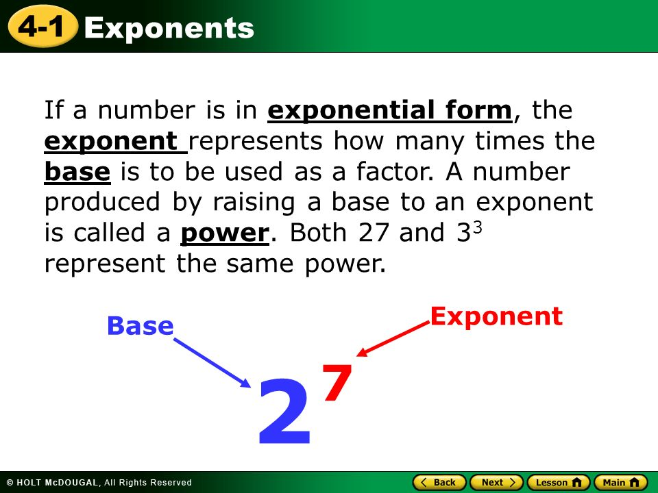 4-1 Exponents If a number is in exponential form, the exponent represents how many times the base is to be used as a factor.