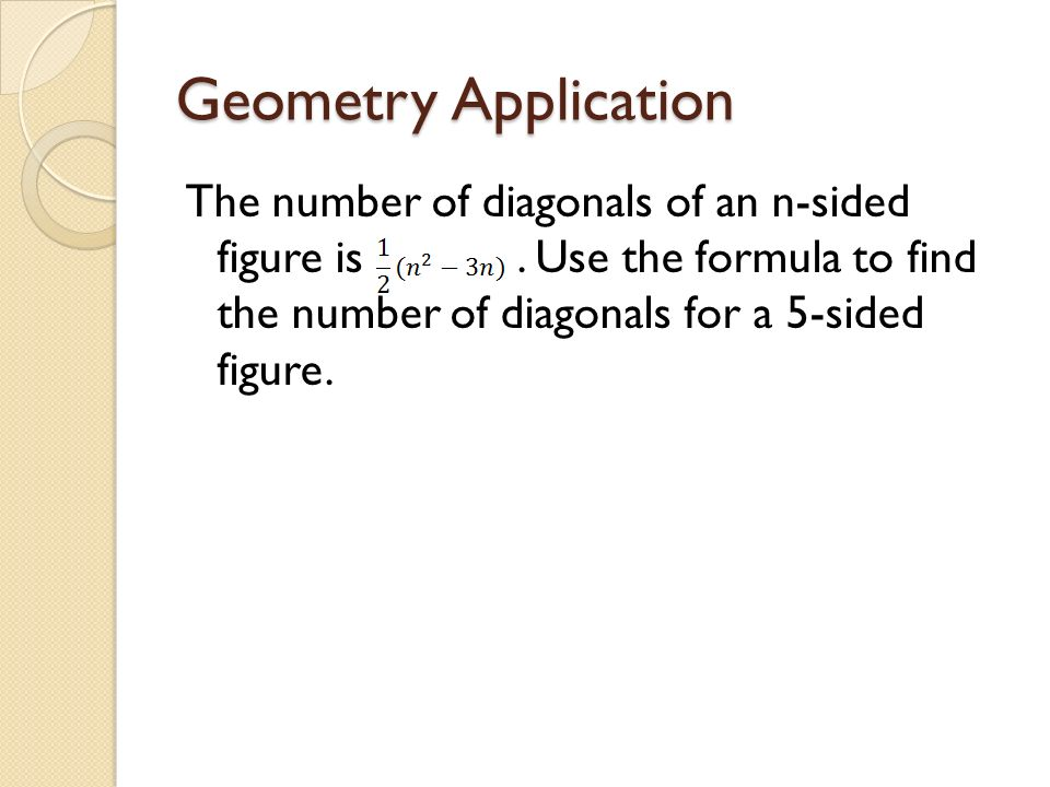 Geometry Application The number of diagonals of an n-sided figure is.
