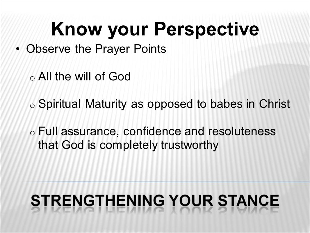 Colossians 4: Undergird Your Posture Strong footing o A firm